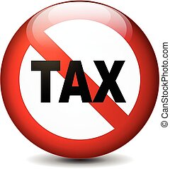 no tax sign - illustration of no tax sign isolated on white...