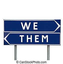 We or Them choise on Road Signs