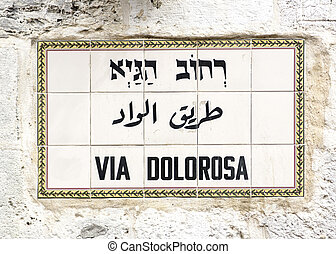 via dolorosa Street sign - Street sign via dolorosa in the...