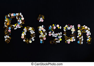 Tablets, pills and capsules, that create word poison, on...