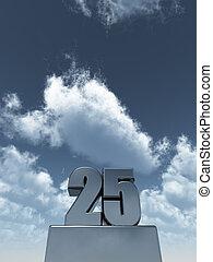 twenty five - metal twenty five - 25 - in front of cloudy...