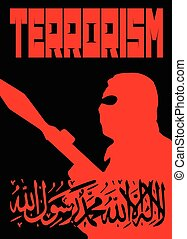 Terrorism poster black and red showing a masked man with...