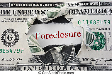 Foreclose - Foreclosure text in ripped dollar bill...