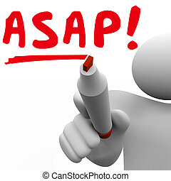 ASAP As Soon As Possible Man Person Writing Words Fast Speed...