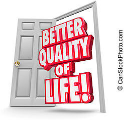 Better Quality of Life Improve Situation Open Door - Better...