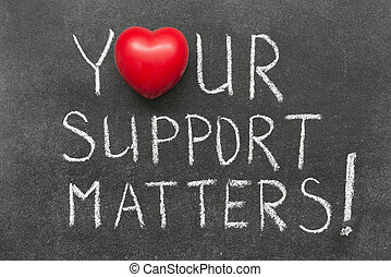support matters - your support matters exclamation...