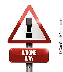 warning wrong way sign illustration design over a white...