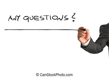 Any questions - Businessman writing the message - Any...