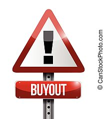 buyout warning sign illustration design over a white...