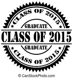Class Of 2015 - Rubber stamp with text Class Of 2015,vector...
