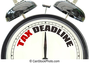 Tax deadline alarm clock over a white background