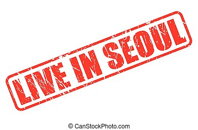 Live in seoul red stamp text on white