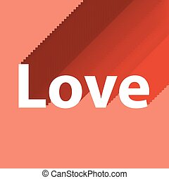 word love - text love with a volume shadow on a red...