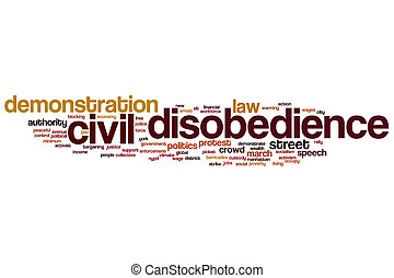 Civil disobedience word cloud concept with demonstration...
