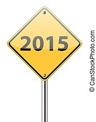 2015 on yellow traffic sign