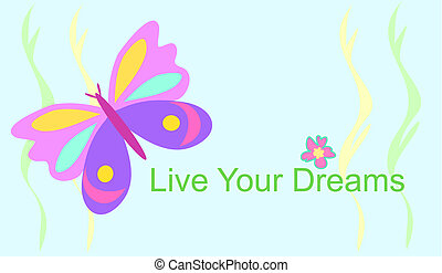 Live Your Dreams Butterfly - Here is a positive message to...