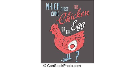 Egg and Chicken quote - Quote: Which Came First, the Chicken...