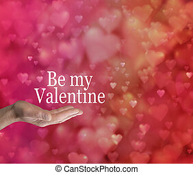 Be my Valentine - Male hand palm up with the words Be My...