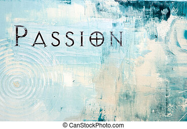 painting passion - artwork with word passion, artwork is...