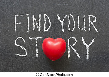 find story - find your story phrase handwritten on...