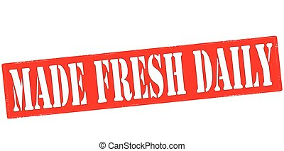 Made fresh daily - Rubber stamp with text made fresh daily...