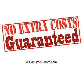 No extra costs guaranteed - Rubber stamp with text no extra...