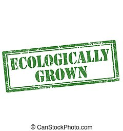Ecologically Grown-stamp - Grunge rubber stamp with text...
