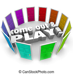 Come Out and Play Words Doors Outside Activities Recreation...