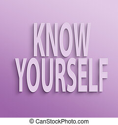 know yourself - text on the wall or paper, know yourself