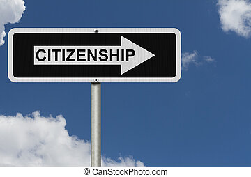 The way to getting Citizenship, Black and white street sign...