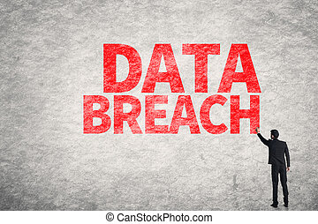 Data Breach - Asian business man write words on wall, Data...