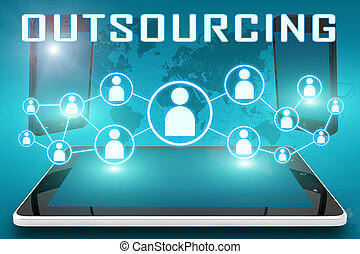 Outsourcing - text illustration with social icons and tablet...