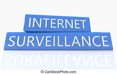 Internet Surveillance - 3d render blue box with text...