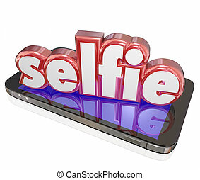 Selfie Word 3d Camera Phone Self Portrait Social Media -...