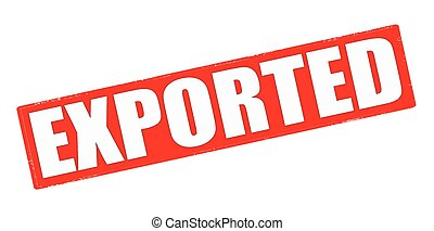 Exported - Stamp with word exported inside, vector...