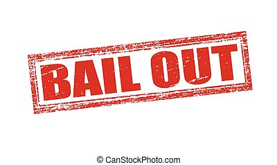 Bail out - Stamp with text bail out inside, vector...
