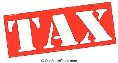 Tax - Stamp with word tax inside, vector illustration