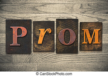 "Prom Concept Wooden Letterpress Type - The word ""PROM""..."
