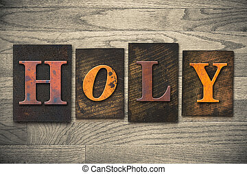 "Holy Concept Wooden Letterpress Type - The word ""HOLY""..."