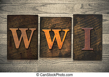 WWI Concept Wooden Letterpress Type - The word WWI written...