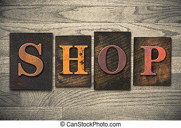 """Shop Concept Wooden Letterpress Type - The word """"SHOP""""..."""