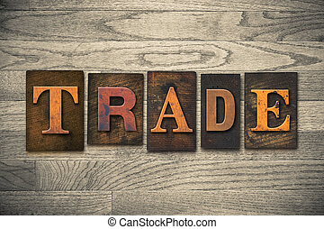 """Trade Concept Wooden Letterpress Type - The word """"TRADE""""..."""