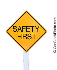 Yellow traffic sign text for safety first isolated - Yellow...