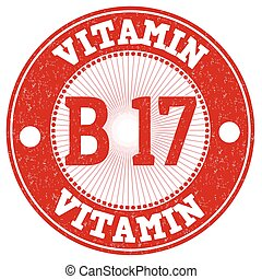 Vitamin B17 stamp - Vitamin B17 grunge rubber stamp on white...