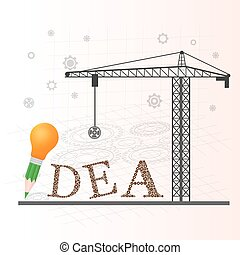 crane elevating the letter A from the idea word. Idea concept.