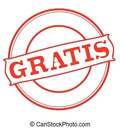 Gratis - Stamp with word gratis inside, vector illustration