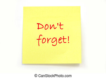 Dont forget - Yellow sticky note with dont forget message