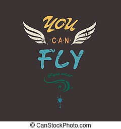 You can fly creative tee shirt apparel print poster design...