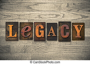 """Legacy Concept Wooden Letterpress Type - The word """"LEGACY""""..."""