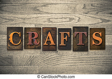 "Crafts Concept Wooden Letterpress Type - The word ""CRAFTS""..."